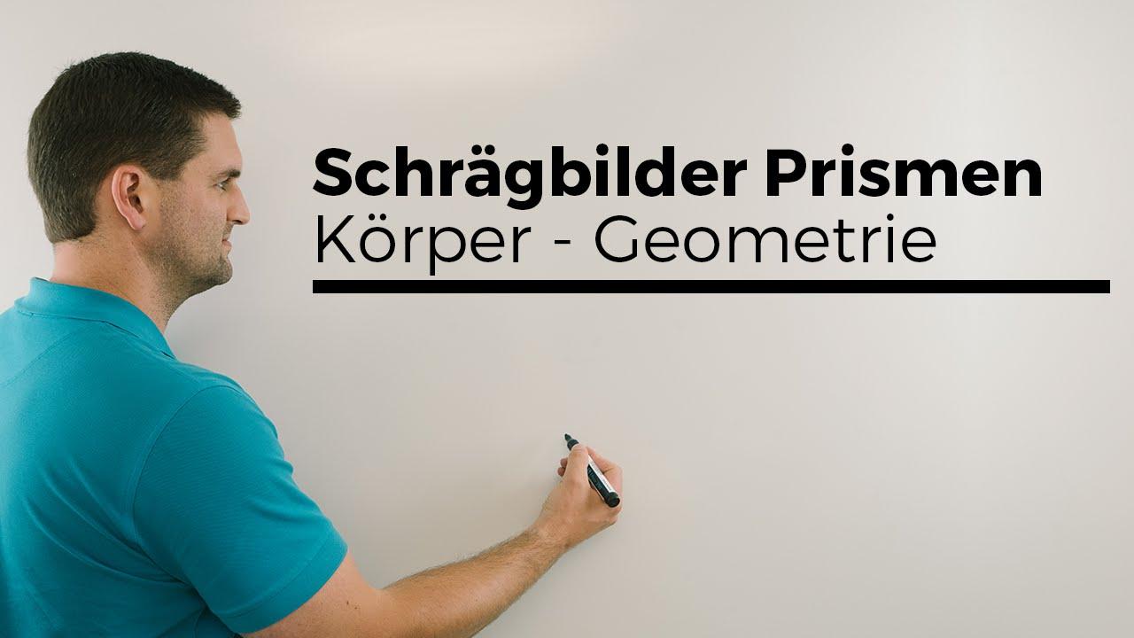 Schrägbilder Prismen, Körper, Geometrie | Mathe by Daniel Jung - YouTube