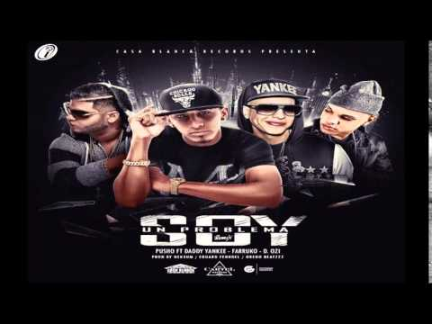 Pusho Ft. Daddy Yankee  Farruko Y D.OZI – Soy Un Problema (Official Remix) (Letra/Lirycs)