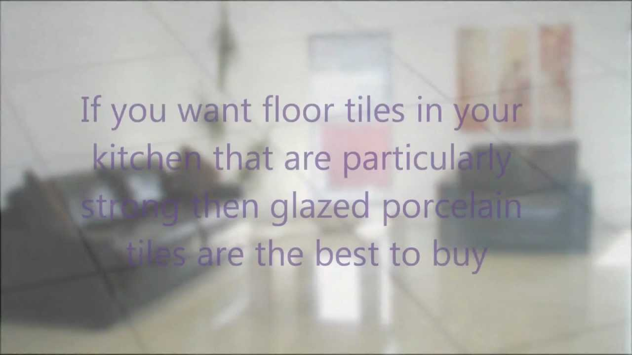 Types Of Floor Tiles For Kitchen Kitchen Floor Tiles Types Of Kitchen Floor Tile Youtube