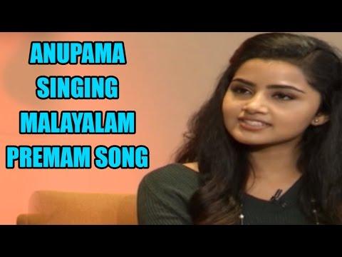 Anupama Parameswaran  Singing Malayalam Premam Song(Aluva Puzhayude Theerathu) - Premam Interview
