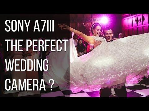 Sony a7 iii - THE PERFECT WEDDING CAMERA ?