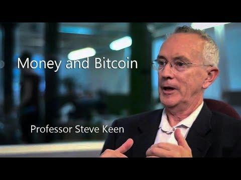 Money and Bitcoin Professor Steve Keen