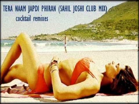Cocktail - Tera Naam Japdi Phiran (Dj Sahil Joshi Club Mix)