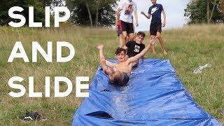 SLIP AND SLIDE...