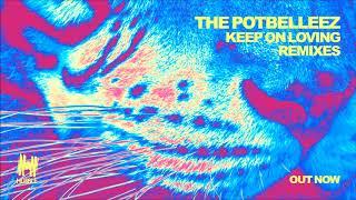 The Potbelleez - Keep On Loving (Alex Preston Remix)