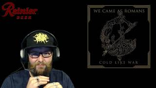 We Came As Romans Cold Like War REACTION REVIEW