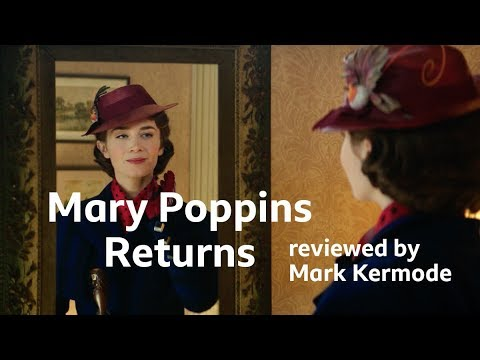 Mary Poppins Returns reviewed by Mark Kermode