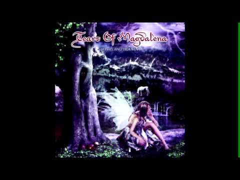 Tears Of Magdalena - Myths And Legends [full Album]