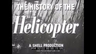 HISTORY OF THE HELICOPTER 1950s SHELL OIL COMPANY FILM 32122