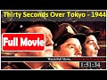 Thirty Seconds Over Tokyo (1944) *Full MoVies*#*