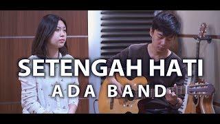 Download Mp3 Setengah Hati - Ada Band | By Nadia & Yoseph  Ny Cover