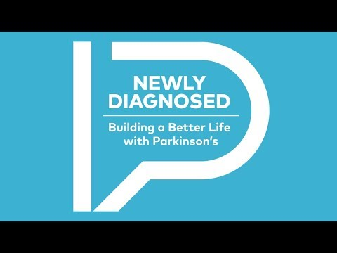 Newly Diagnosed: Building a Better Life with Parkinson's