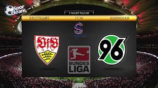 03.03.2019 Stuttgart-Hannover Maçı Hangi Kanalda Saat Kaçta? S Sport Plus Canlı İzle