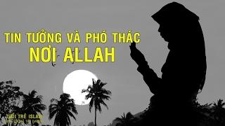 # Islam [ Tin Tưởng Và Phó Thác Nơi Allah ]┇TTI ┇