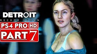 DETROIT BECOME HUMAN Gameplay Walkthrough Part 7 [1080p HD PS4 PRO] - No Commentary