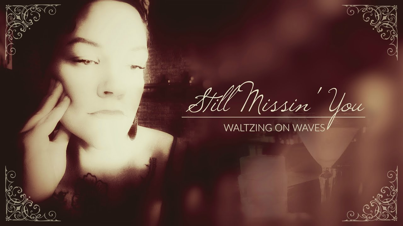Still Missin' You - Waltzing On Waves - Lyrics Video