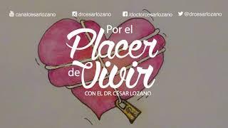 """""""Corrige tus dependencias emocionales"""".- Por el Placer de Vivir con el Dr. César Lozano"""
