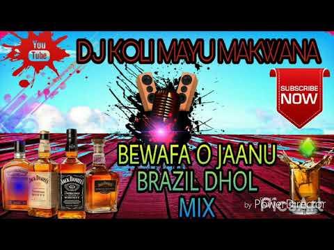 bewafa o janu brazil dhol mix song new remix  Gujarati dj koli mayu makwana