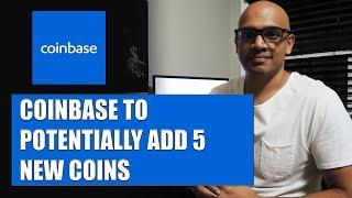 Coinbase Adding 5 New Coins??