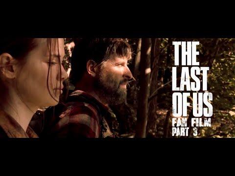 THE LAST OF US FAN FILM - PART 3