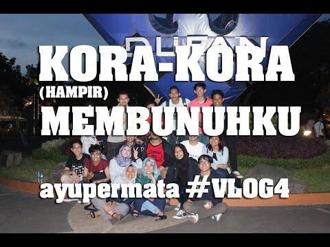 ayupermata #VLOG4 | KORA-KORA (HAMPIR) MEMBUNUHKU
