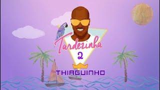 Baixar Thiaguinho - Eu Nunca Amei Assim / Telegrama (Álbum Tardezinha 2) [Áudio Oficial]