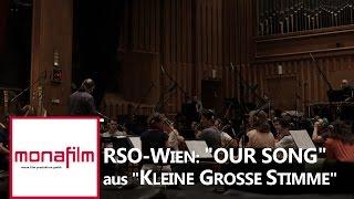 """""""Our Song"""" - RSO Wien - Komponist: Roman Kariolou für """"Kleine Grosse Stimme"""""""