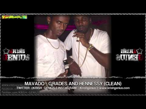 Mavado - Grades And Hennessy (Clean) April 2013