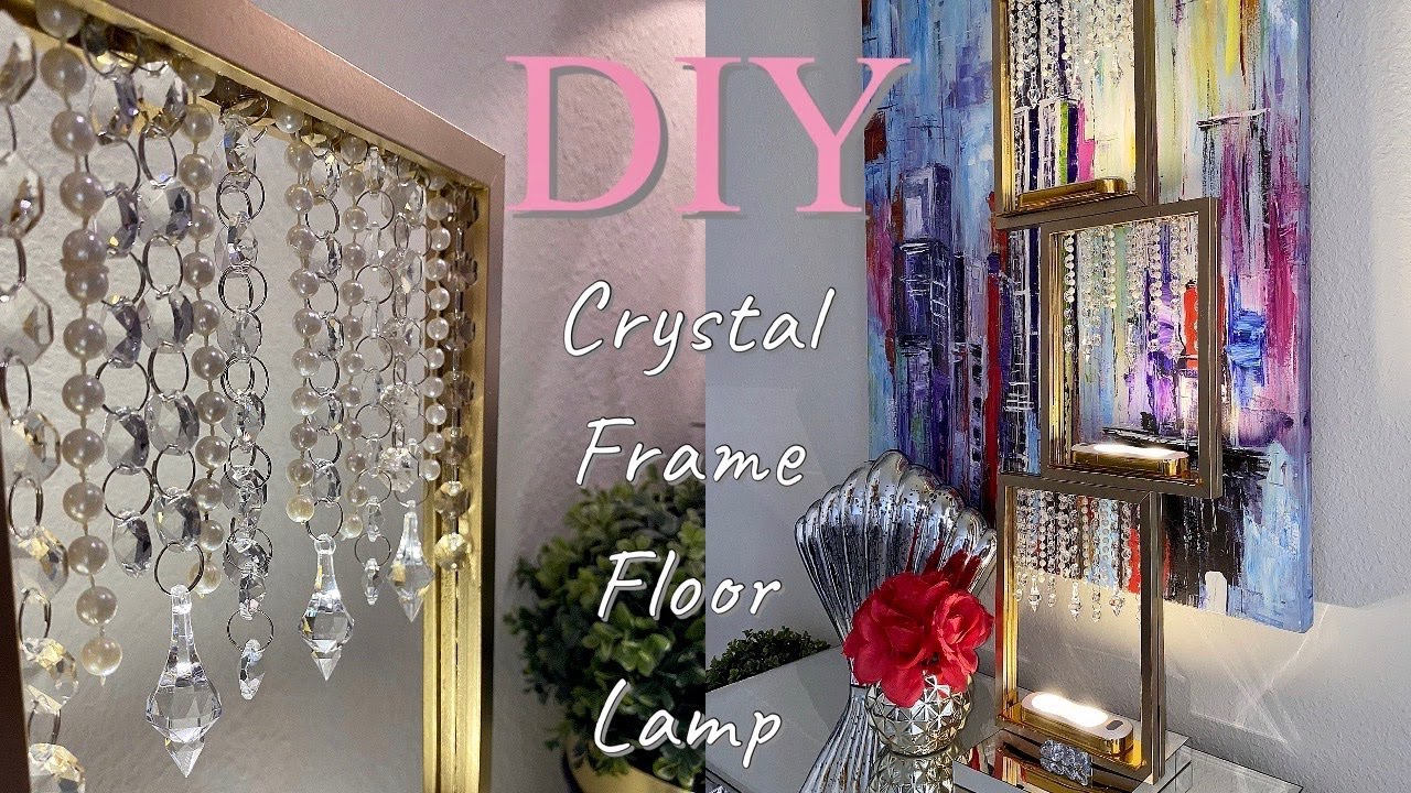 DIY FLOOR LAMP| HOW TO| CRYSTAL FRAME FLOOR LAMP| DOLLAR TREE DIY