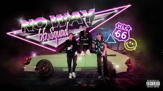 66 SQUAD- 【NO WAY】Audio