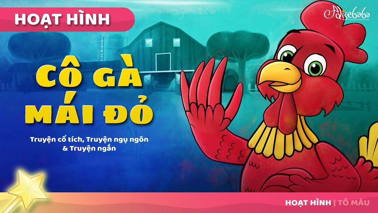 Cô gà mái đỏ câu chuyện cổ tích – Truyện cổ tích việt nam – Hoạt hình