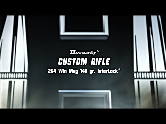 Hornady® Custom Rifle® 264 Win Mag 140 gr. InterLock®