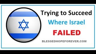 TRYING TO SUCCEED WHERE ISRAEL FAILED (sigh)