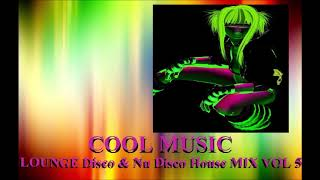 LOUNGE Disco & Nu Disco House MIX VOL 5