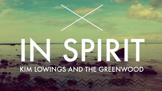 In Spirit - Kim Lowings and The Greenwood