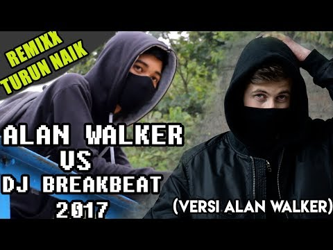 DJ Alan Walker Turun Naik Oles Trus VS DJ Breakbeat 2017 - Versi Alan Walker Parody