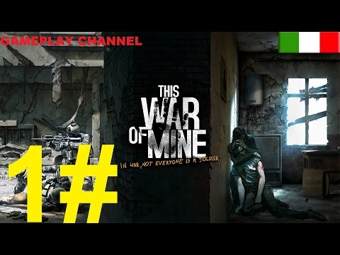 This War of Mine - #01 - Sopravvivere alla Guerra! - [HD - ITA]