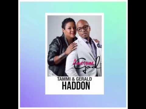 Gerald & Tammi Haddon's Single - Awesome God