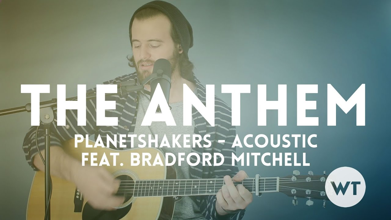 The anthem planetshakers chord video feat bradford mitchell the anthem planetshakers chord video feat bradford mitchell youtube hexwebz Images