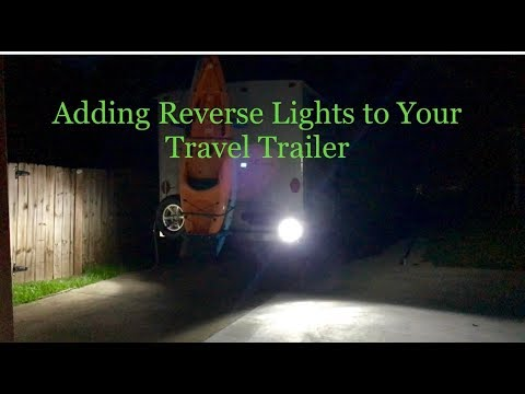 Adding Reverse Lights to your Travel Trailer YouTube