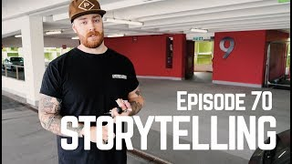Storytelling - Episode 70