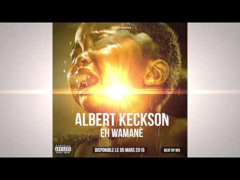 ALBERT KECKSON - EH WAMANÈ (Beat by NIX)