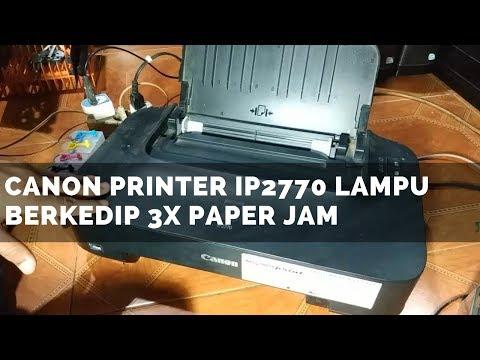 Memperbaiki Printer Canon iP2770 Kedip Error E05 - E15 || Lampu Printer Berkedip-kedip 5 kali || Car.