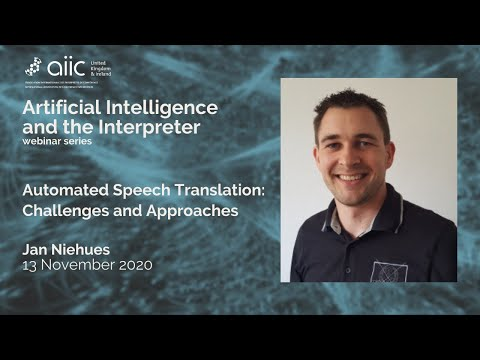 AI and Interpreting. Jan Niehues on Automated Speech Translation: Challenges and Approaches