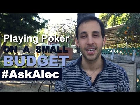 How To Play Poker on a Small Budget - Ask Alec
