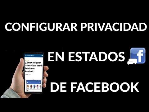 Cómo Configurar la Privacidad en tus Estados de Facebook