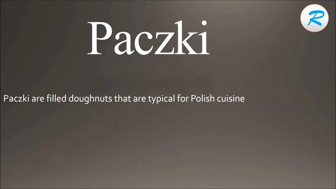 How to pronounce Paczki