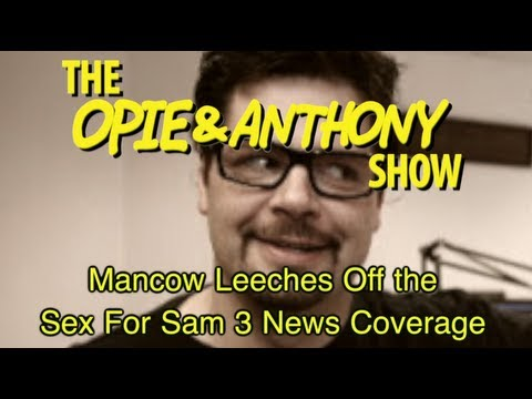 Opie & Anthony: Mancow Leeches Off the Sex For Sam 3 News Coverage (2004-2005)