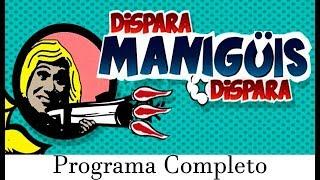 Dispara Manigüis Dispara Programa Completo del 13 de Octubre de 2017