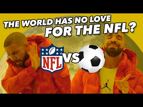 Why Doesn't The WORLD Love The NFL?